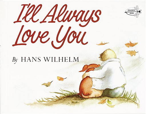 I'll Always Love You By Wilhelm, Hans