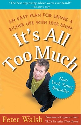 It's All Too Much By Walsh, Peter